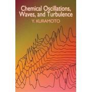 Chemical Oscillations, Waves, and Turbulence by Yoshiki Kuramoto