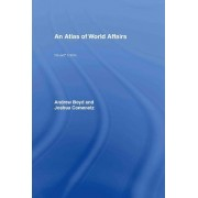 An Atlas of World Affairs by Andrew Boyd