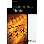 A Short Guide to Writing About Music by Jonathan Bellman