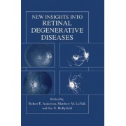 New Insights into Retinal Degenerative Diseases by Robert E. Anderson