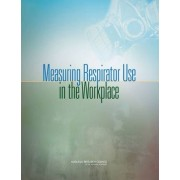 Measuring Respirator Use in the Workplace by Panel on Review of the National Institute of Occupation Safety and Health