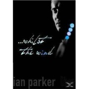 Ian Parker - Whilst the Wind-Live (0710347300779) (1 DVD)