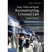 Lacey, Wells and Quick Reconstructing Criminal Law by Nicola Lacey