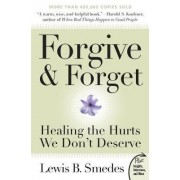 Forgive and Forget: Healing the Hurts We Don't Deserve Plus Edition by Lewis B. Smedes