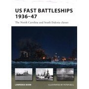 US Fast Battleships 1936-47 by Lawrence Burr