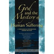 God and the Mystery of Human Suffering by Cp Robin Ryan