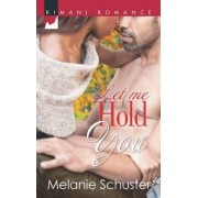 Let Me Hold You by Melanie Schuster