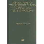Applications of Item Response Theory to Practical Testing by F. M. Lord