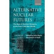 Alternative Nuclear Futures by John Baylis