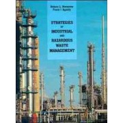 Strategies of Industrial and Hazardous Waste Management by Nelson L. Nemerow