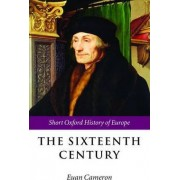 The Sixteenth Century by Professor Euan Cameron