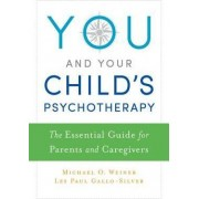 You and Your Child's Psychotherapy by Early Childhood Education Consultant Michael Weiner