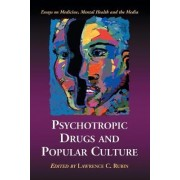 Psychotropic Drugs and Popular Culture by Lawrence Rubin