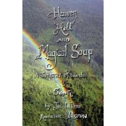 Heaven, Hell and Magical Soup: A Tapestry of Words & Song
