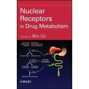 Nuclear Receptors in Drug Metabolism by Wen Xie