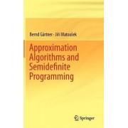 Approximation Algorithms and Semidefinite Programming by Bernd G