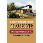 A Most Magnificent Machine by Craig Miner