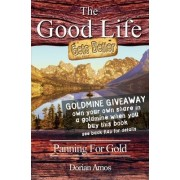 The Good Life Gets Better by Dorian Amos