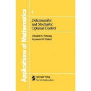 Deterministic and Stochastic Optimal Control: v. 1 by Wendell H. Fleming