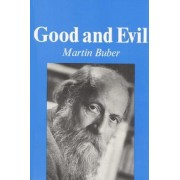 Good and Evil by Martin Buber
