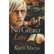 No Greater Love by Kathi Macias