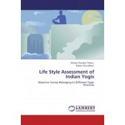 Life Style Assessment of Indian Yogis by Bharat Chandra Thakur