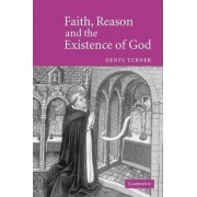 Faith, Reason and the Existence of God by Denys Turner