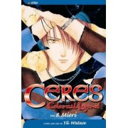Ceres: Celestial Legend: v. 8 by Yuu Watase