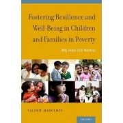 Fostering Resilience and Wellbeing in Children and Families in Poverty by Valerie Maholmes