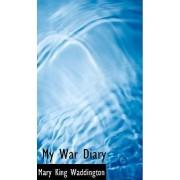 My War Diary by Mary King Waddington