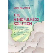 The Mindfulness Key: The Breakthrough Approach to Dealing with Stress, Anxiety and Depression