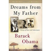Barack Obama Dreams from My Father: A Story of Race and Inheritance