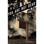 You Are Not Dead by Meg Holle