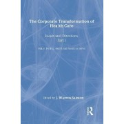 The Corporate Transformation of Health Care: Issues and Directions Part 1 by Warren J. Salmon