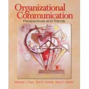 Organizational Communication by Michael J. Papa