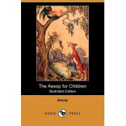 The Aesop for Children (Illustrated Edition) (Dodo Press) by Aesop