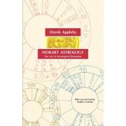 Horary Astrology, The Art of Astrological Divination by Derek Appleby