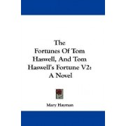 The Fortunes of Tom Haswell, and Tom Haswell's Fortune V2 by Mary Hayman
