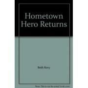 The Hometown Hero Returns by Beth Kery