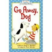 Go Away, Dog by Joan L. Nodset