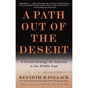 A Path Out of the Desert by Kenneth Pollack
