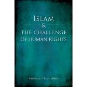 Islam and the Challenge of Human Rights by Abdulaziz Sachedina