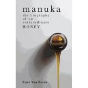 Manuka: The Biography of an Extraordinary Honey