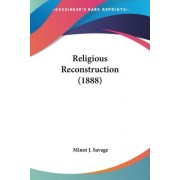Religious Reconstruction (1888) by Minot J Savage
