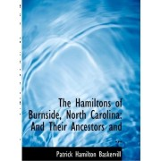 The Hamiltons of Burnside, North Carolina by Patrick Hamilton Baskervill