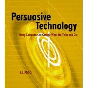 Persuasive Technology by B. J. Fogg