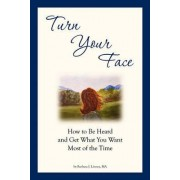 Turn Your Face by Barbara J Linney
