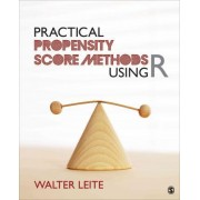Practical Propensity Score Methods Using R by Walter L. Leite