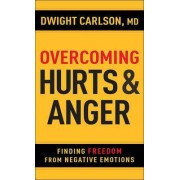 Overcoming Hurts and Anger by Dwight L. Carlson