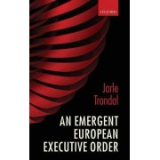 An Emergent European Executive Order by Jarle Trondal
